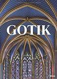 Gotik: Bildkultur des Mittelalters 1140-1500 - Rolf Toman (Hrsg.)