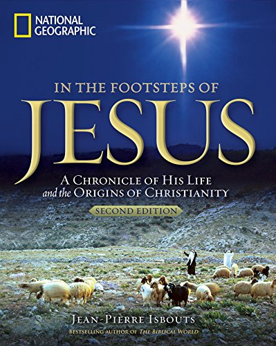In the Footsteps of Jesus: A Journey Through His Life