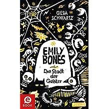 Emily Bones: Die Stadt der Geister