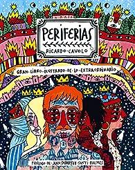 Periferias: Gran libro ilustrado de lo extraordinario par Ricardo Cavolo