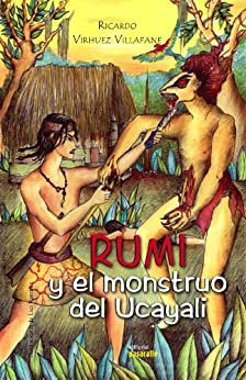 Rumi y el monstruo del Ucayali de [Virhuez, Ricardo]