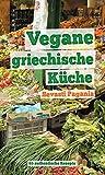 Vegane griechische Küche: 65 authentische Rezepte