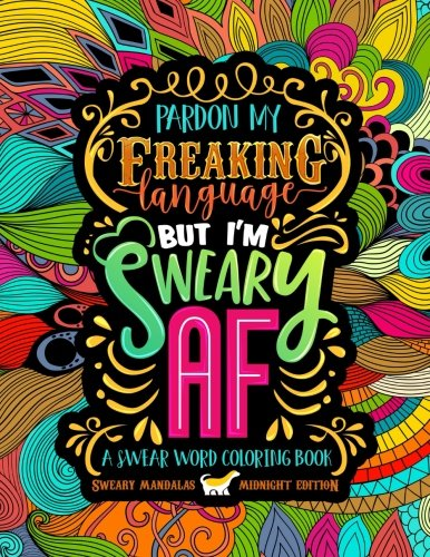 A Swear Word Coloring Book Midnight Edition: Sweary Mandalas: An Irreverent & Hilarious Antistress Sweary Adult Colouring Gift Featuring Mandalas & ... Mindful Meditation & Art Color Therapy)