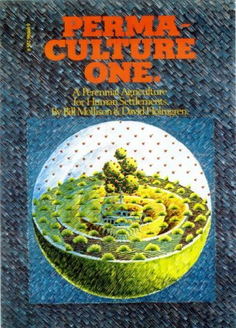 Permaculture One: A Perennial Agricultural System for Human Settlements by Bill Mollison (1990-06-05)