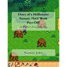 Diary of a Millionaire Farmer: Hard Work Pays Off!: An Unofficial Stardew Valley Story (English Edition)