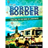 From Border to Border:  Crossing the Continent by Land Rover