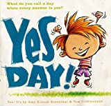Yes Day! [Taschenbuch] by Amy Krouse Rosenthal