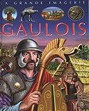 Gaulois (Les)   Beaumont, Jack (1949-....). Auteur