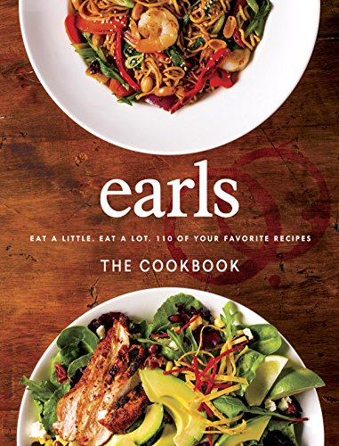 Earls The Cookbook: Eat a Little. Eat a Lot. 110 of Your Favourite Recipes (English Edition)