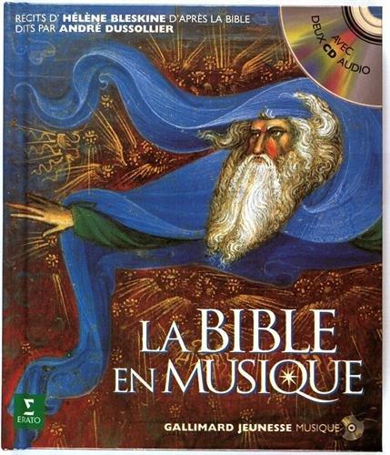 La Bible en musique: L'Ancien et le Nouveau Testament