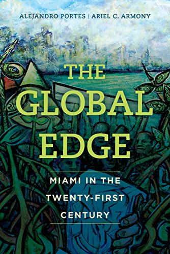 The Global Edge: Miami in the Twenty-First Century (English Edition)
