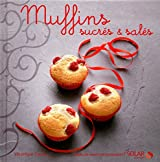 Muffins - nouvelles variations gourmandes