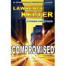 Compromised: Thriller Suspense Series (Stephanie Chalice Thrillers Book 6)