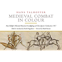 Medieval Combat in Colour: A Fifteenth-Century Manual of Swordfighting and Close-Quarter Combat (English Edition)