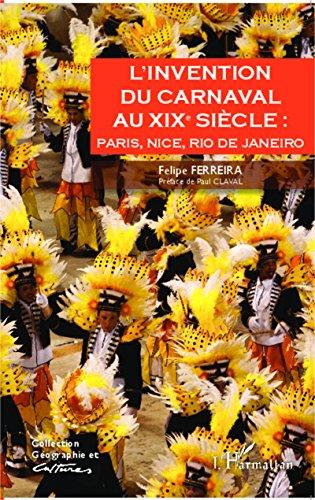 L'invention du carnaval au XIXe sicle :: Paris, Nice, Rio de Janeiro