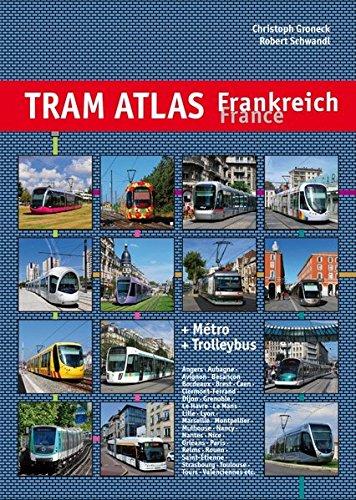Tram Atlas Frankreich / France + Métro & Trolleybus por Christoph Groneck