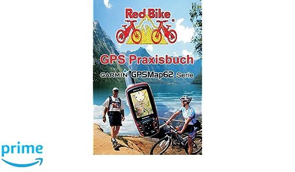Gps Praxisbuch Red Bike : Gps praxisbuch garmin gpsmap amazon redbike neubeuern