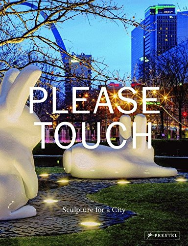 Please Touch: Sculpture for a City
