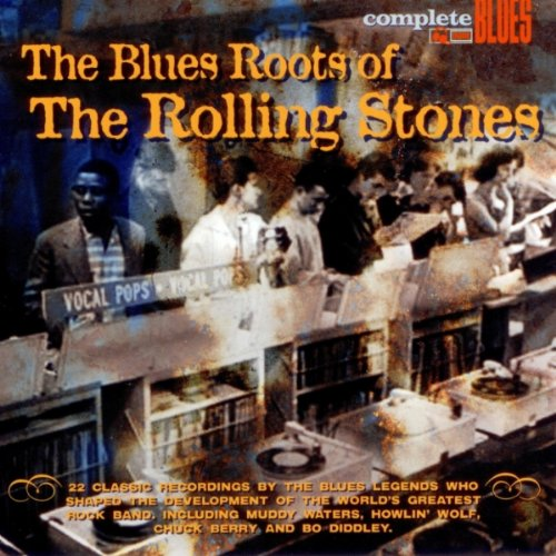 The Blues Roots Of The Rolling...