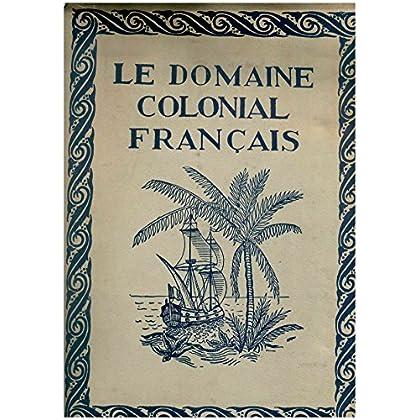 Le domaine colonial français, Tome 3