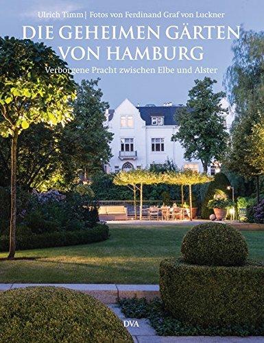 Die geheimen Gärten von Hamburg: Verborgene Pracht zwischen Elbe und Alster