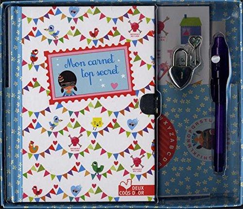 Mon carnet top secret : Avec un cadenas, un stylo à encre invisible et d'autres accessoires