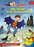Leserabe - 1. Lesestufe: Willi Vampir in der Gruselschule