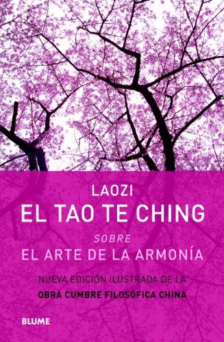 El Tao Te Ching. Sobre El Arte De La Armonía