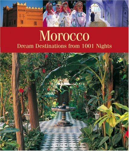 Morocco: Dream Destinations from 1001 Nights