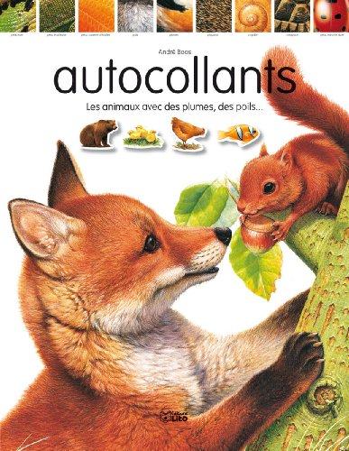 J'Aime Bien les Animaux ! : les Animaux Plumes, Poils