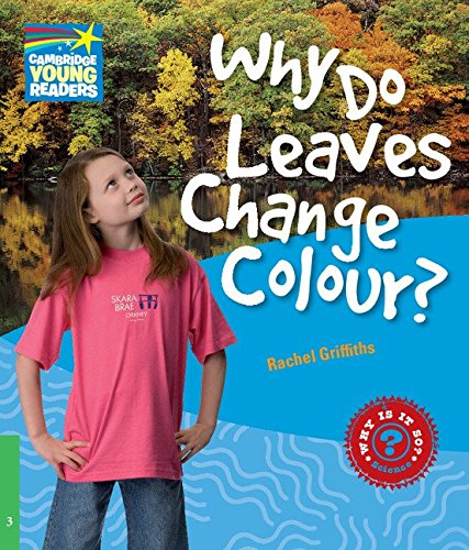 CYR3: Why Do Leaves Change Colour? Level 3 Factbook (Cambridge Young Readers)