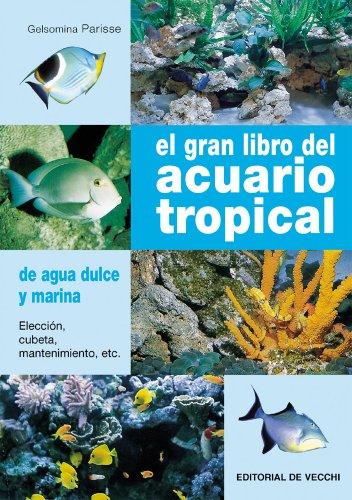 El gran libro del acuario tropical (Animales) por Gelsomina Parisse
