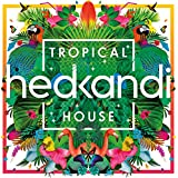 Hed Kandi Tropical House [Explicit]