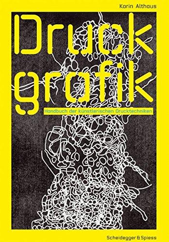 Druckgrafik: Handbuch der künstlerischen Drucktechniken