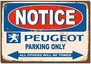 Lorenzo Notice Peugeot Parking Only Vintage Metal Vintage Metal Vintage Metallblechschild Wand Eisen Malerei Plaque Poster Warnschild Cafe Bar Pub Bier Club Dekoration Küche Haushalt