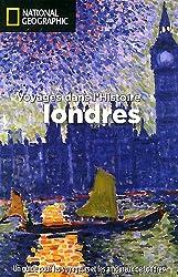 Londres : Voyages dans l'Histoire