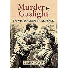 Murder by Gaslight in Victorian Bradford