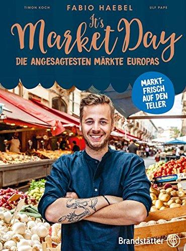 Buchseite und Rezensionen zu 'It's Market Day - Marktfrisch auf den Teller' von Fabio Haebel