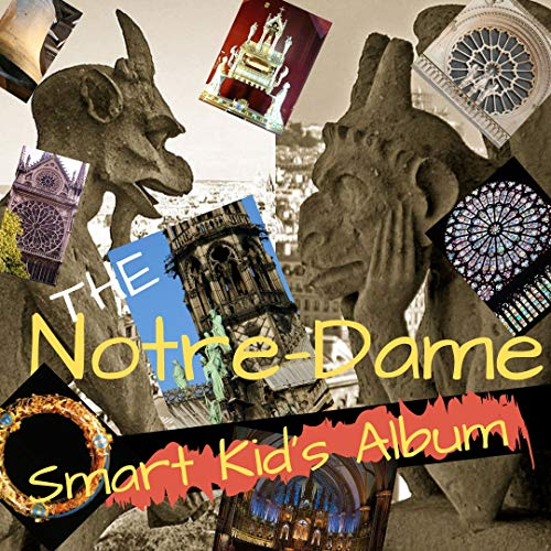 The Notre-Dame Smart Kids Album (European Heritage Albums Book 2) (English Edition)