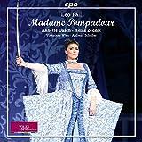Fall : Madame Pompadour. Dasch, Zednik, Schüller.
