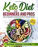 Keto Diet for Beginners and Pros: How to Lose Weight with Quick