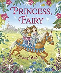Princess, Fairy by Penny Dale (2009-09-07)
