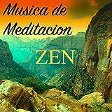 Musica de Meditacion Zen: Canciones para Ejercicios de Relajacion para Aprender a Meditar, Musicoterapia para Descansar