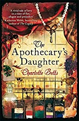 The Apothecary's Daughter by Charlotte Betts (2011-08-04)