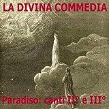 """""""La Divina Commedia"""" di Dante Alighieri: Paradiso, canti II° e III°"""