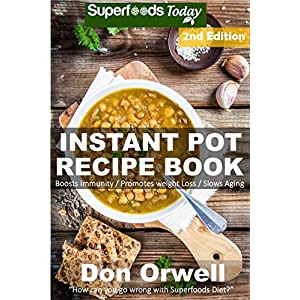 Instant Pot Recipe Book: 90+ One Pot Instant Pot Recipe Book, Dump Dinners Recipes, Q