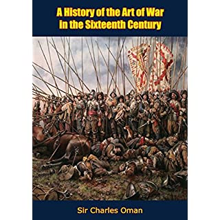 A History of the Art of War in the Sixteenth Century