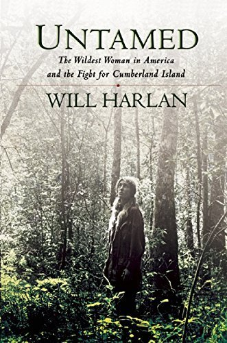 Untamed: The Wildest Woman in America and the Fight for Cumberland Island by Harlan, Will (2015) Paperback