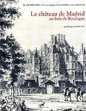 Le château de Madrid au bois de Boulogne : sa place dans les rapports franco italiens autour de 1530