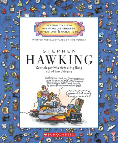 Stephen Hawking: Cosmologist Who Gets a Big Bang Out of the Universe (Getting to Know the World's Greatest Inventors & Scientists) por Mike Venezia